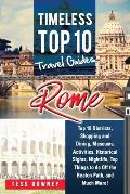Rome: Rome Italy Top 10 Districts, Shopping and Dining, Museums, Activities, Historical Sights, Nightlife, Top Things to do