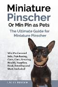 Miniature Pinscher Or Min Pin as Pets: Min Pin General Info, Purchasing, Care, Cost, Keeping, Health, Supplies, Food, Breeding and More Included! The