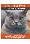 Chartreux Cats: Chartreux Cat Breed General Info, Purchasing, Care, Cost, Keeping, Health, Supplies, Food, Breeding and More Included!