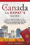 Canada: Canada Immigration, Housing and Living Options, Work & Business, Family & Education, Retirement, Relocation Tips, Taxe