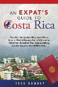 Costa Rica: Costa Rica Immigration, Housing and Living Options, Work & Business, Family & Education, Retirement, Relocation Tips,