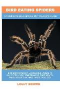 Bird Eating Spiders: Bird Eating Tarantula breeding, where to buy, types, care, temperament, cost, health, handling, diet, and much more in