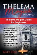 Thelema Magick Explained: Thelema Magick Guide for Beginners