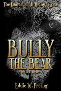 Bully the Bear