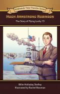 Hugh Armstrong Robinson: The Story of Flying Lucky 13