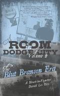 A Room in Dodge City 2: The Blut Branson Era