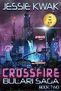 Crossfire: The Bulari Saga (Large Print Edition)