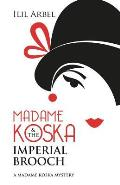 Madame Koska & the Imperial Brooch