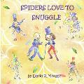 Spiders Love To Snuggle