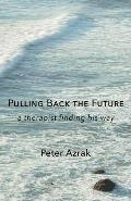 Pulling Back the Future: A Therapist Finding His Way