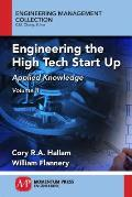 Engineering the High Tech Start Up, Volume II: Applied Knowledge