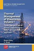 Thermal Management of Electronics, Volume I: Phase Change Material-Based Composite Heat Sinks-An Experimental Approach
