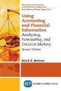 Using Accounting & Financial Information: Analyzing, Forecasting, and Decision Making