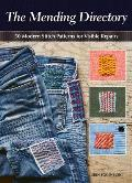 The Mending Directory: 50 Modern Stitch Patterns for Visible Repairs