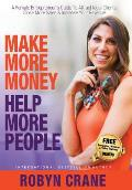 Make More Money Help More People: A Female Entrepreneur's Guide to Attract Ideal Clients, Close More Sales, & Increase Your Revenue