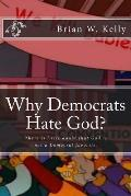 Why Democrats Hate God?: There is little doubt that God is not a Democrat favorite.