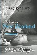 BECKONED, Part 6: Adrift in New Zealand