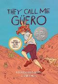 They Call Me Guero A Border Kids Poems