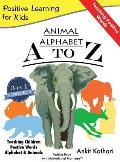 Animal Alphabet A to Z: 3-In-1 Book Teaching Children Positive Words, Alphabet and Animals