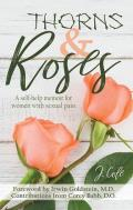 Thorns and Roses: A Self-Help Memoir for Women with Sexual Pain