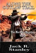Along The Outlaw Trail (LP): The Mormon Marshal Vol. 2