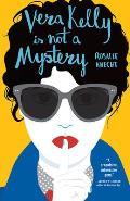 Vera Kelly Is Not a Mystery (A Vera Kelly Story #2)