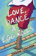 Love, Dance & Egg Rolls