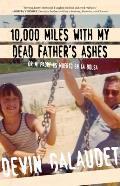 10000 Miles with My Dead Fathers Ashes Or Mi Padre es Muerto en la Bolsa