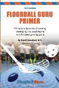 Floorball Guru Primer: Black & White Version