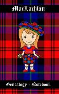 MacLachlan Genealogy - Notebook: 5 x 8 Scottish Genealogy - Notebook - If you are a beginner Genealogist, a Pro or someone that simply enjoys family