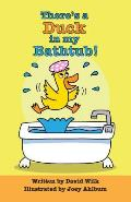 There's a Duck in My Bathtub!