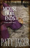 Mouse Trail Ends: Gabriel Hawke Novel