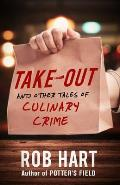 Take Out & Other Tales of Culinary Crime