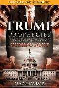 The Trump Prophecies: The Astonishing True Story of the Man Who Saw Tomorrow...and What He Says Is Coming Next