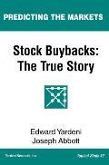 Stock Buybacks: The True Story