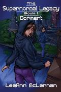 The Supernormal Legacy: Book 1: Dormant