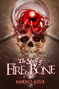 The Staff of Fire and Bone