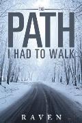 The Path I Had To Walk
