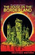 The House on the Borderland (Heathen Edition)