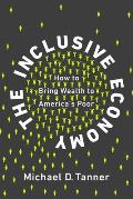 Inclusive Economy How to Bring Wealth to Americas Poor