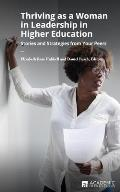 Thriving as a Woman in Leadership in Higher Education: Stories and Strategies from Your Peers