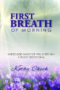 First Breath of Morning: Where God Waits for You Every Day!