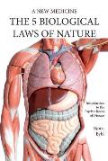 Five Biological Laws of Nature: A New Medicine (Color Edition) English