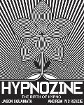 Hypnozine: The Birth of Hypno