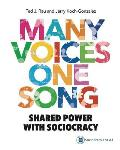 Many Voices One Song: Shared Power with Sociocracy