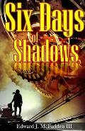 Six Days of Shadows
