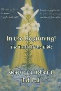 In the Beginning!: The Truth of the Bible