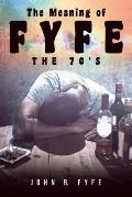 The Meaning of Fyfe: The 70's