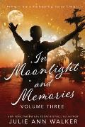 In Moonlight and Memories: Volume Three