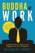 Buddha at Work: Finding Purpose, Balance, and Happiness at Your Workplace